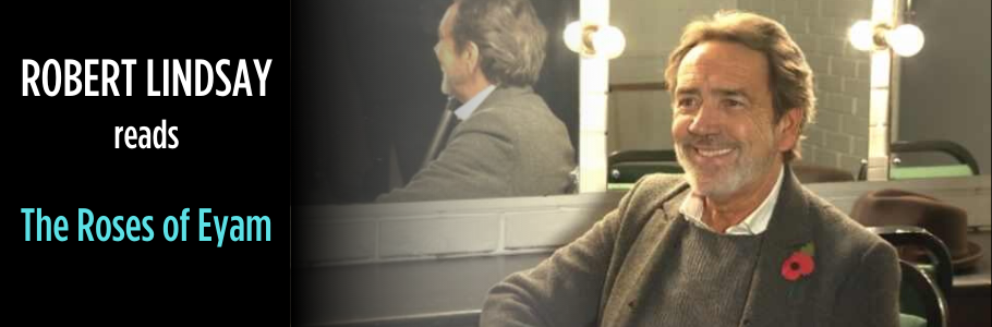 Robert Lindsay reads The Roses of Eyam promotional poster