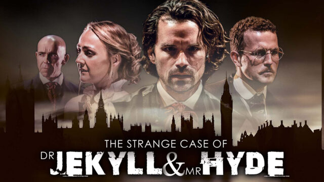 The Strange Case of Dr Jekyll & Mr Hyde promotional image featuring 4 main characters