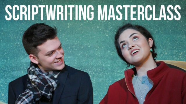 Scriptwriting Masterclass Down Stage Write's Jon Nash and Sam Parker