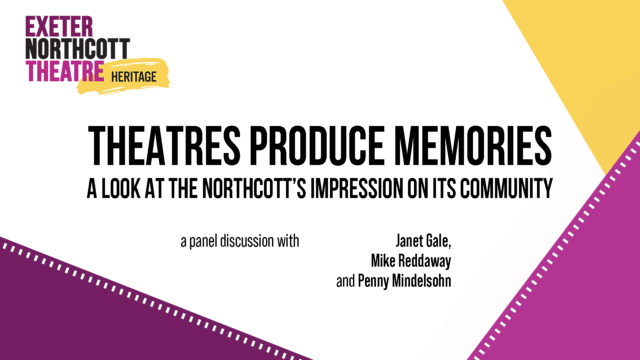 Exeter Northcott Theatre Heritage logo - Theatres Produce Memories: a look at the Northcott's impression on its community. A panel discussion with Janet Gale, Mike Reddaway and Penny Mindelsohn