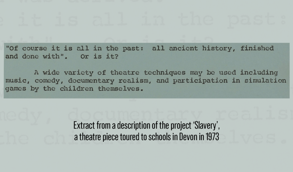 Extract from a description of the project 'Slavery' toured to Devon schools in 1973: