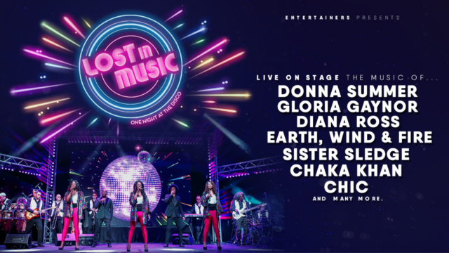 Lost in Music promo image, with the text: live on stage, featuring the music of Donna Summer, Gloria Gaynor, Diana Ross, Earth Wind & Fire, Sister Sledge, Chaka Khan, Chic and many more