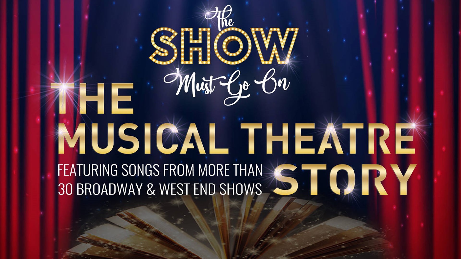 The Show Must Go On - The Musical Theatre Story