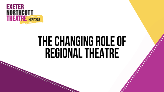 Heritage Talk: The Changing Role of Regional Theatre