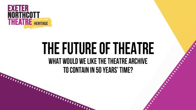 Heritage Talk: The Future of Theatre